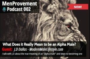 menprovement podcast 002 - alpha male