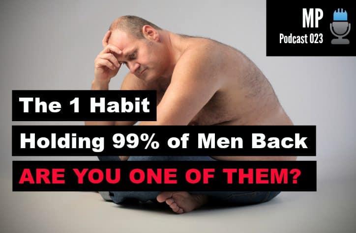 the biggest habit holding you back