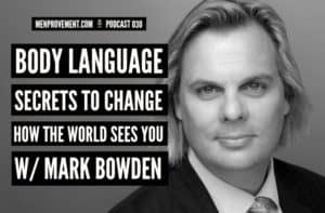 body language secrets to change how the world sees you with mark bowden