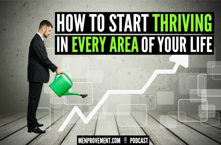 how to start thriving in every area of your life