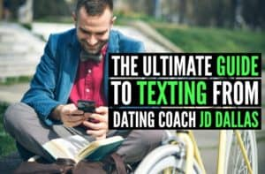 The Ultimate Guide to Texting From Dating Coach JD Dallas