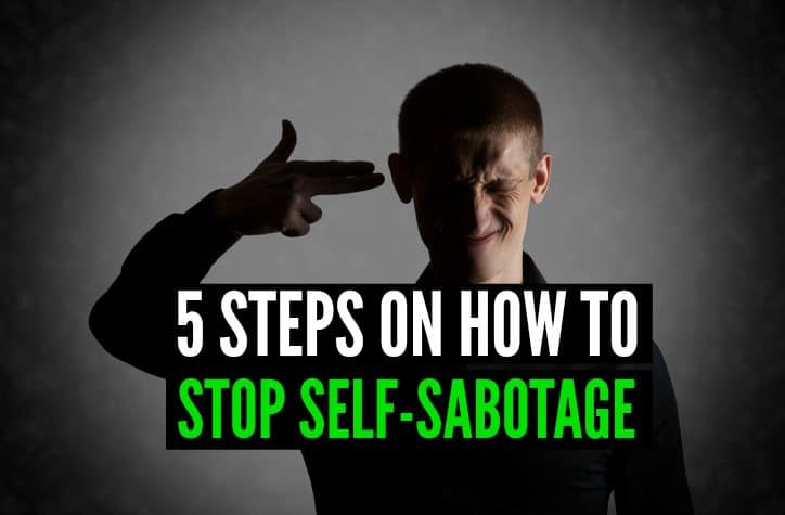 5 Steps on How to STOP Self-Sabotage