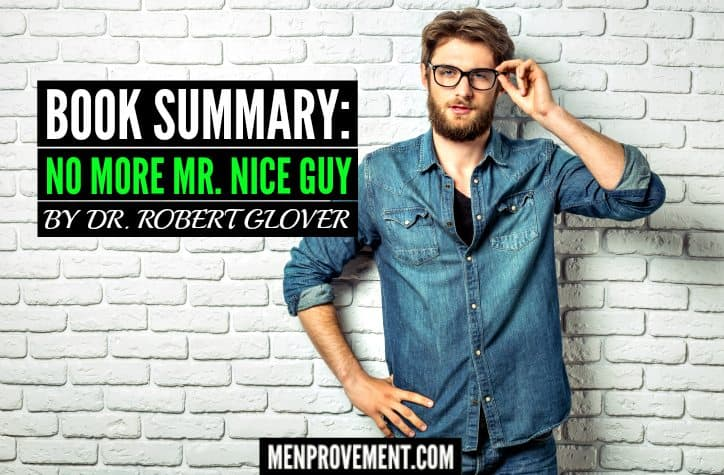 Book Summary: No More Mr. Nice Guy by Dr. Robert Glover